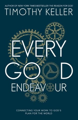 Image of cover of Timothy Keller's Every Good Endeavour